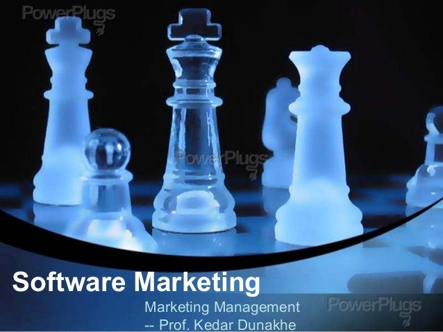 Software Marketing Marketing Management -- Prof. Kedar Dunakhe