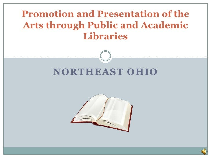 Northeast Ohio<br />Promotion and Presentation of the Arts through Public and Academic Libraries <br />