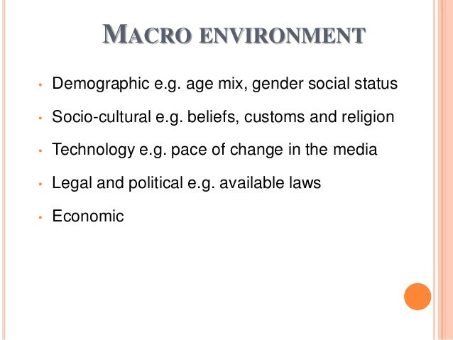 macro environment and marketing mix Both micro and macro environment components have a significant share in realizing the vision, strategies, and objectives of an organizationin the business front, all these forces play a major role in shaping marketing policies, programs and campaigns.