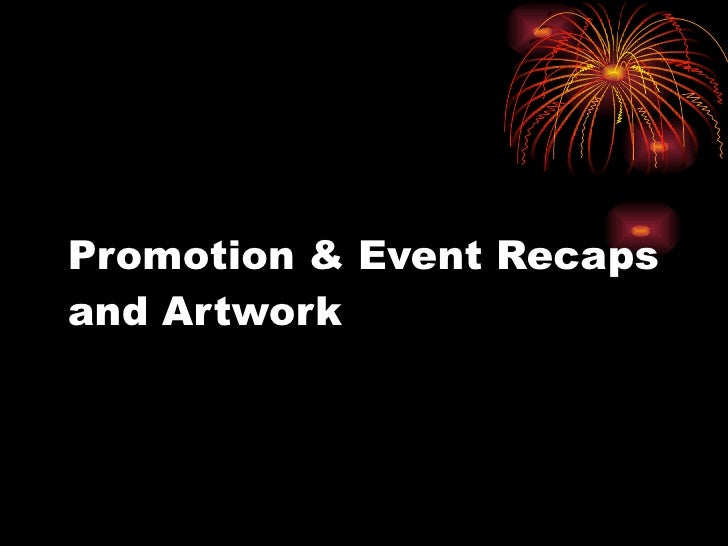 Promotion & Event Recaps and Artwork
