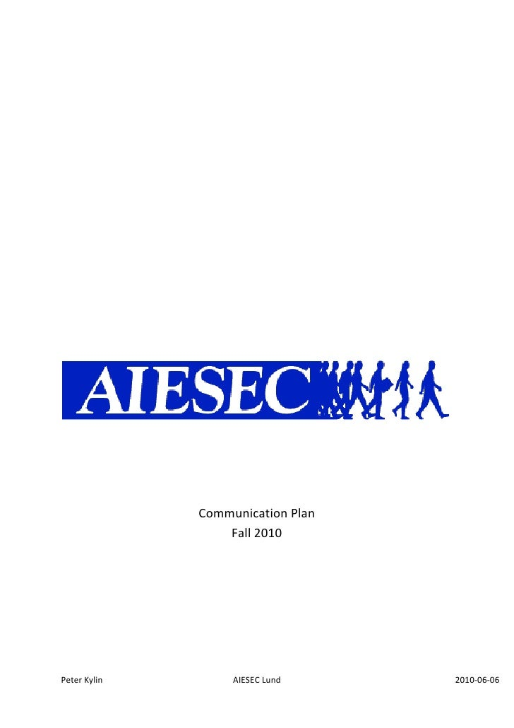 Communication Plan Fall 2010<br />AIESEC is the world´s biggest student organization, with more than 50000 members in ove...