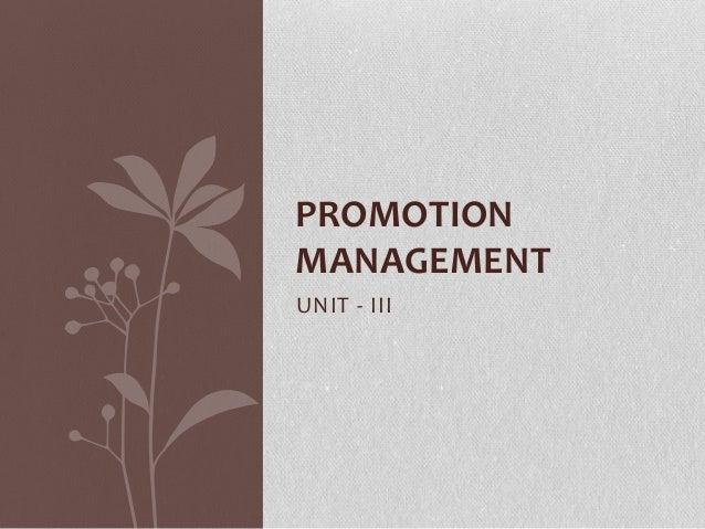 PROMOTION MANAGEMENT UNIT - III