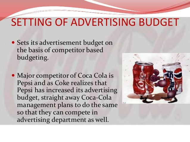ADVERTISING STRATEGY  Before creating advertising message the Coca-Cola  Company gives lots of time to the factor that th...