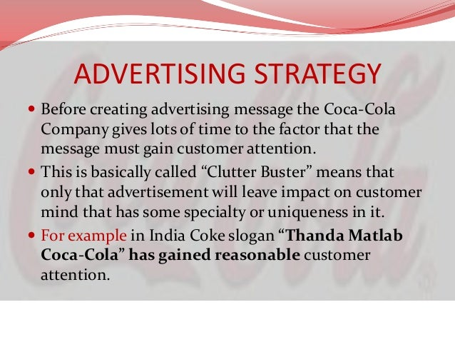 Mediums of Advertising  Print Media:  Coca cola is said to have a different print media department.