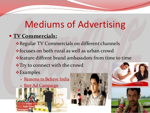 Mediums of Advertising  Outdoor Advertising:  Very much conscious about their billboards and hoardings  Many sites in d...