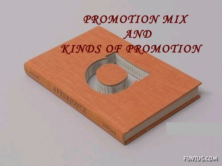 PROMOTION MIX  AND  KINDS OF PROMOTION