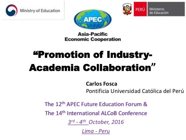 """Promotion of Industry- Academia Collaboration"" The 12th APEC Future Education Forum & The 14th International ALCoB Confer..."