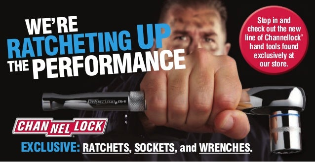 WE'RE RATCHETING UP THE PERFORMANCE EXCLUSIVE: RATCHETS, SOCKETS, and WRENCHES. Stop in and check out the new line of Chan...