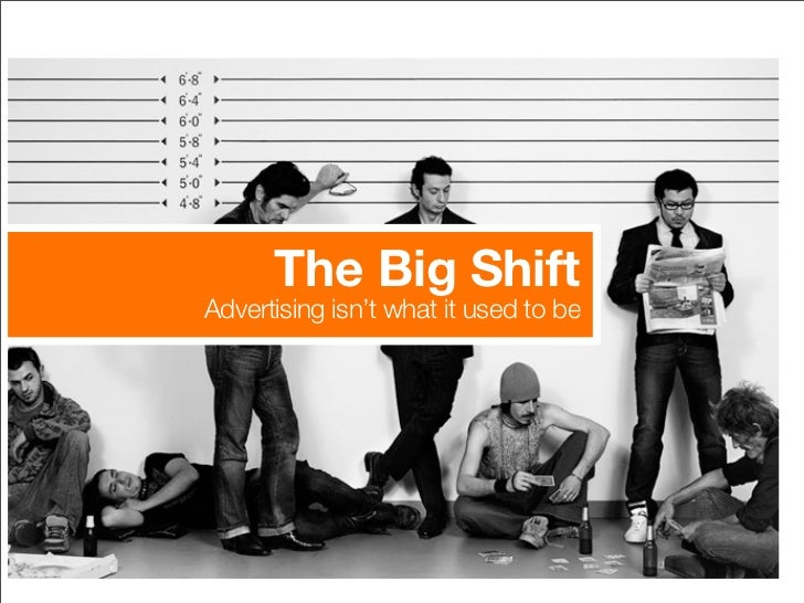 The Big Shift Advertising isn't what it used to be