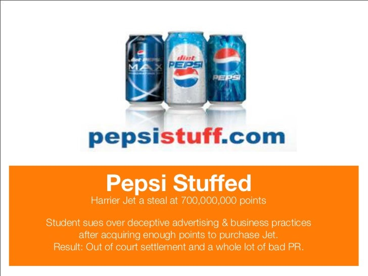 Pepsi Stuffed           Harrier Jet a steal at 700,000,000 points  Student sues over deceptive advertising & business prac...