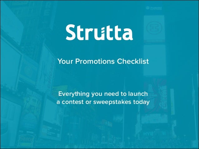Your Promotions Checklist ! ! !  Everything you need to launch  a contest or sweepstakes today