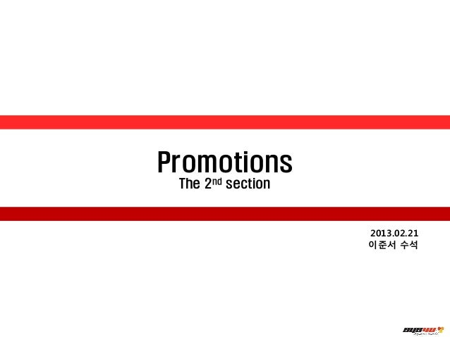 Promotions The 2nd section                   2013.02.21                   이준서 수석
