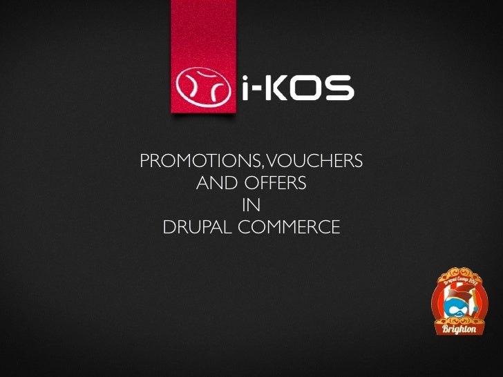 PROMOTIONS, VOUCHERS     AND OFFERS         IN  DRUPAL COMMERCE