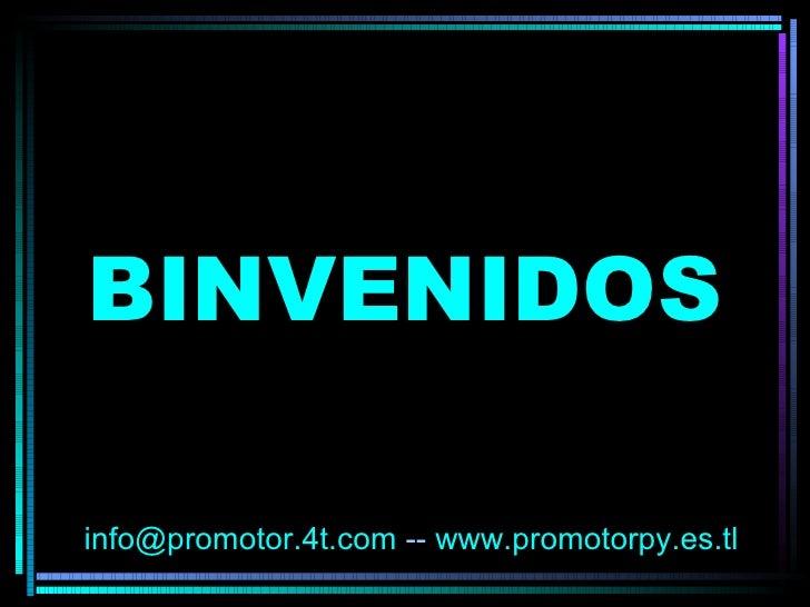 BINVENIDOS [email_address]   --   www.promotorpy.es.tl