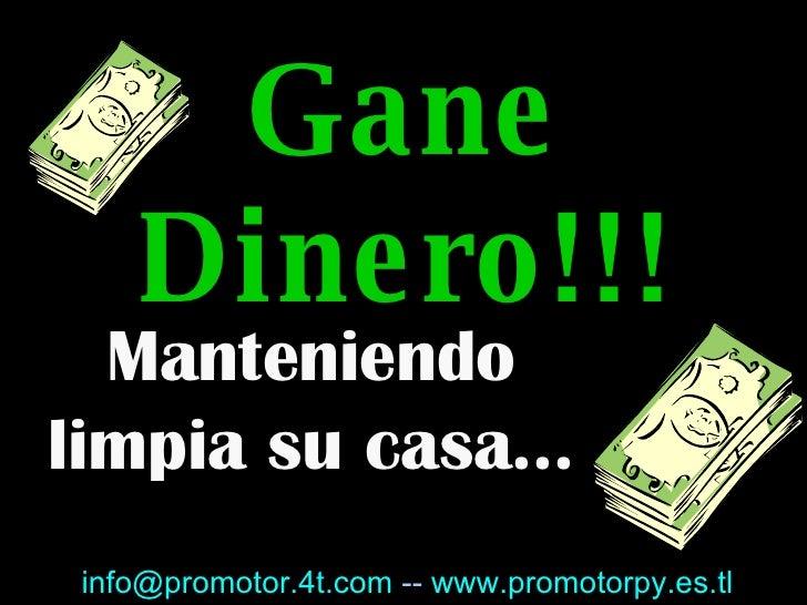 Gane Dinero!!! Manteniendo limpia su casa... [email_address]   --   www.promotorpy.es.tl