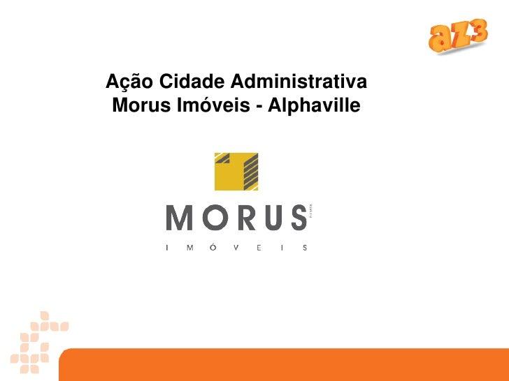Ação Cidade AdministrativaMorus Imóveis - Alphaville