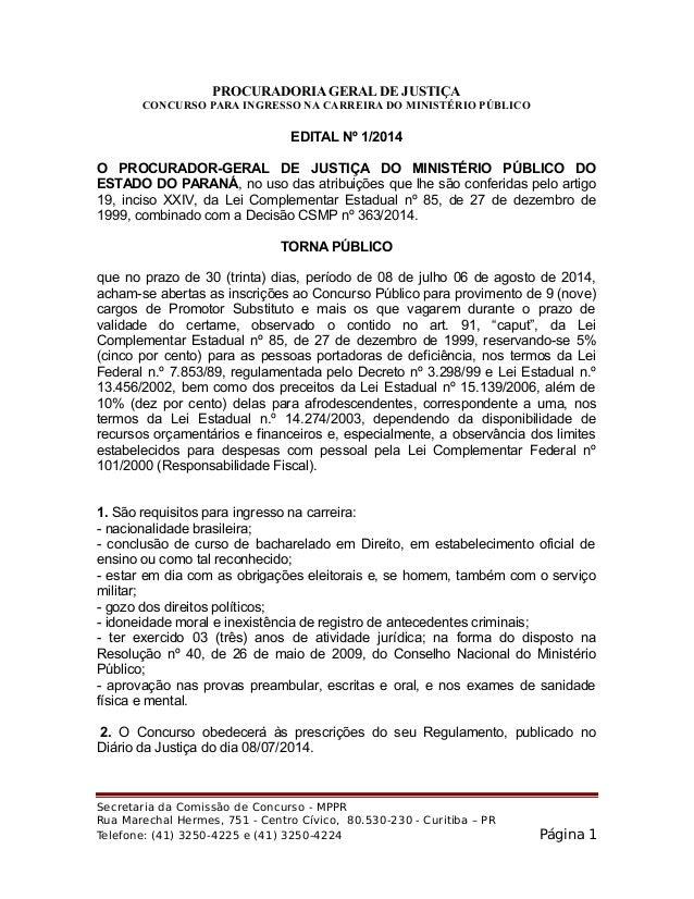 PROCURADORIA GERAL DE JUSTIÇA CONCURSO PARA INGRESSO NA CARREIRA DO MINISTÉRIO PÚBLICO EDITAL Nº 1/2014 O PROCURADOR-GERAL...