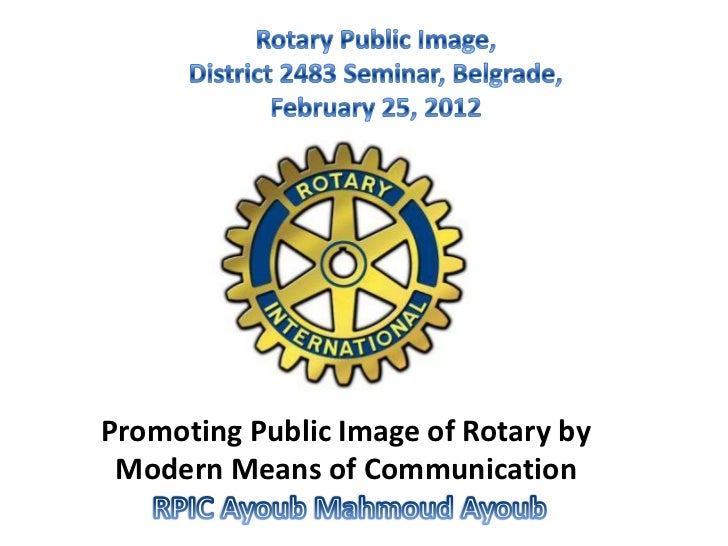 Promoting Public Image of Rotary by Modern Means of Communication