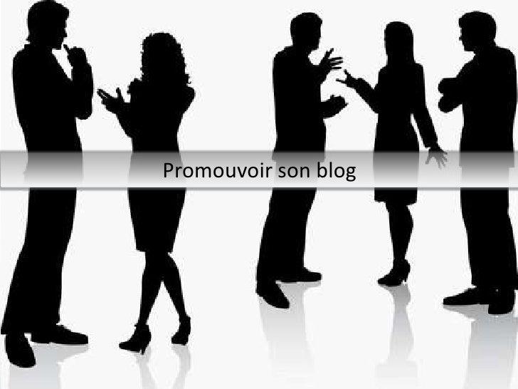 Promouvoir son blog<br />