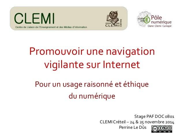 Promouvoir une navigation  vigilante sur Internet  Pour un usage raisonné et éthique  du numérique  Stage PAF DOC 0801  CL...