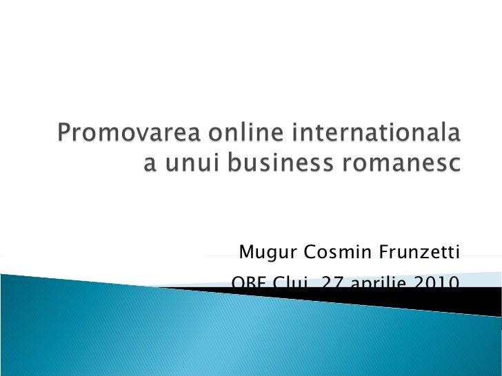 Mugur Cosmin Frunzetti OBF  Cluj ,  27   aprilie  20 10