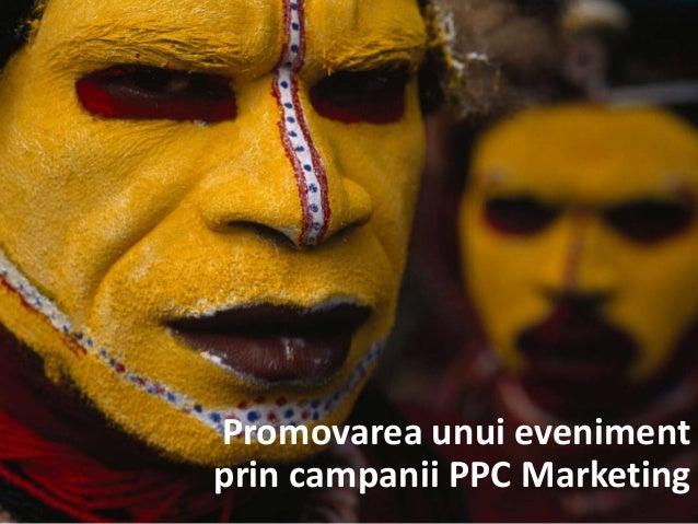 Promovarea unui eveniment prin campanii PPC Marketing
