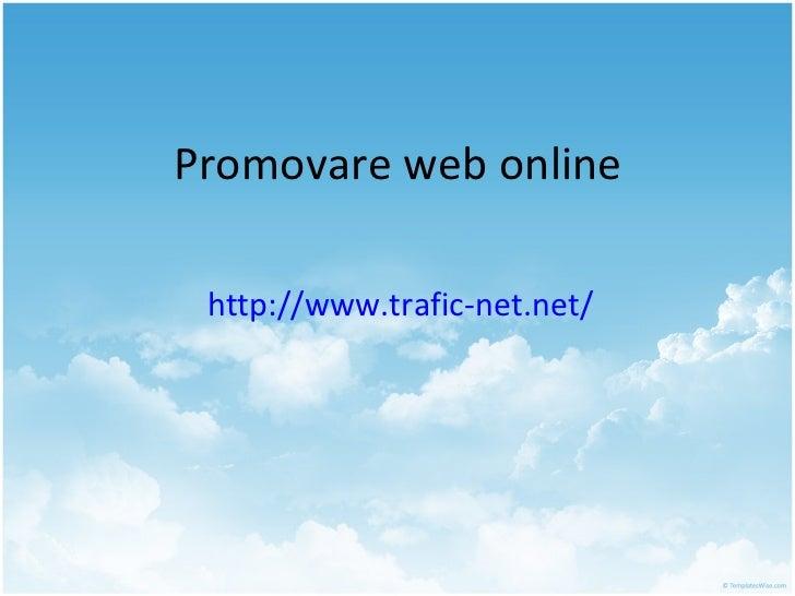 Promovare web online http://www.trafic-net.net/