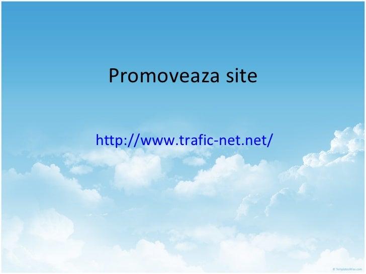Promoveaza site http://www.trafic-net.net/