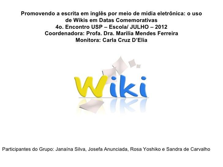 Promovendo a escrita em inglês por meio de mídia eletrônica: o uso                      de Wikis em Datas Comemorativas   ...