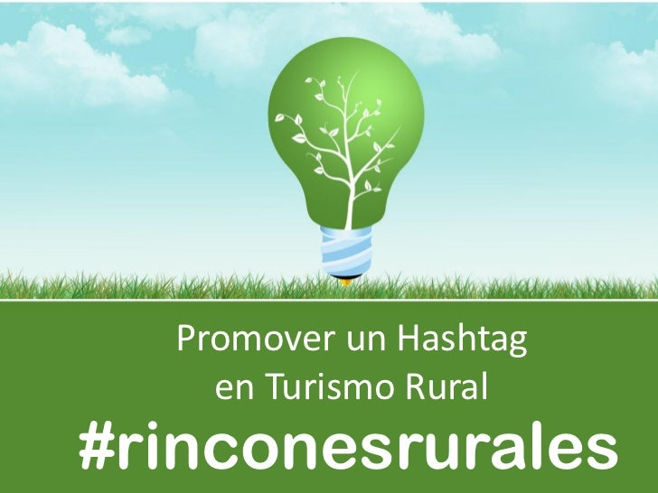 Promover un Hashtag    en Turismo Rural#rinconesrurales