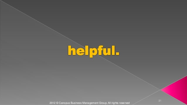 21 2012 © Canopus Business Management Group. All rights reserved