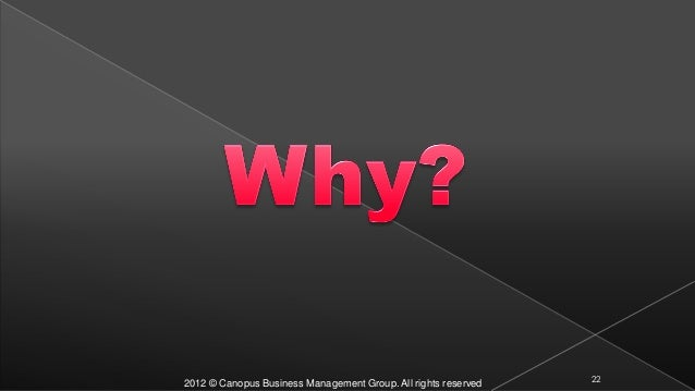 2012 © Canopus Business Management Group. All rights reserved 22