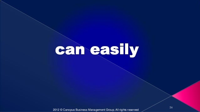 26 2012 © Canopus Business Management Group. All rights reserved