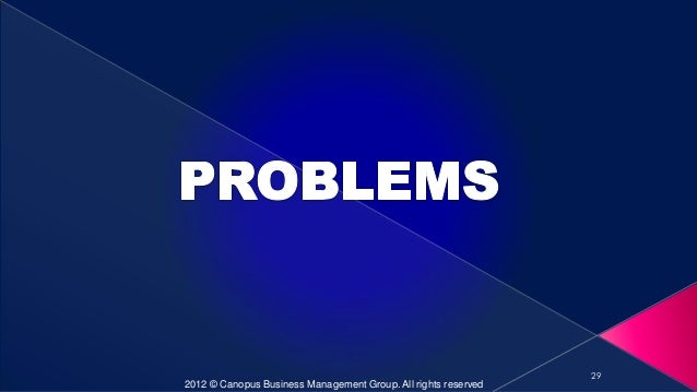 29 2012 © Canopus Business Management Group. All rights reserved
