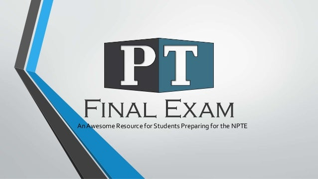 PT Final Exam: The Essentials of NPTE Preparation