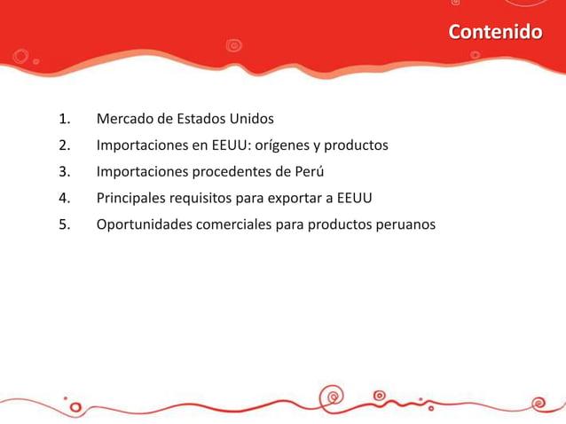 Contenido1.   Mercado de Estados Unidos2.   Importaciones en EEUU: orígenes y productos3.   Importaciones procedentes de P...
