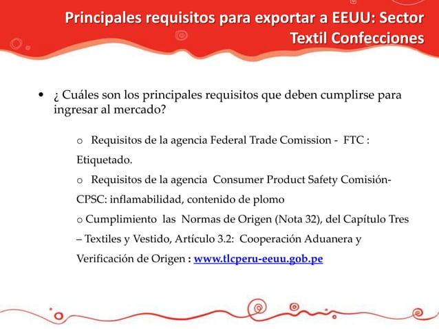 Principales requisitos para exportar a EEUU: Sector                                    Textil Confecciones• ¿ Cuáles son l...