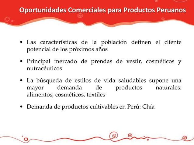 Oportunidades Comerciales para Productos Peruanos• Las características de la población definen el cliente  potencial de lo...