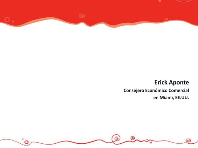 Erick AponteConsejero Económico Comercial             en Miami, EE.UU.