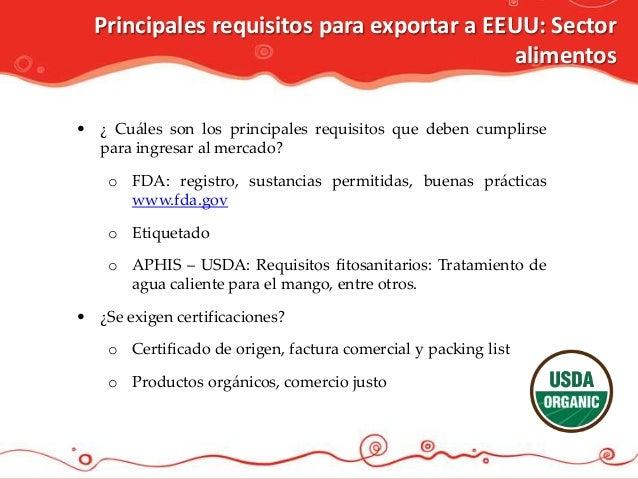 Principales requisitos para exportar a EEUU: Sector                                            alimentos• ¿ Cuáles son los...