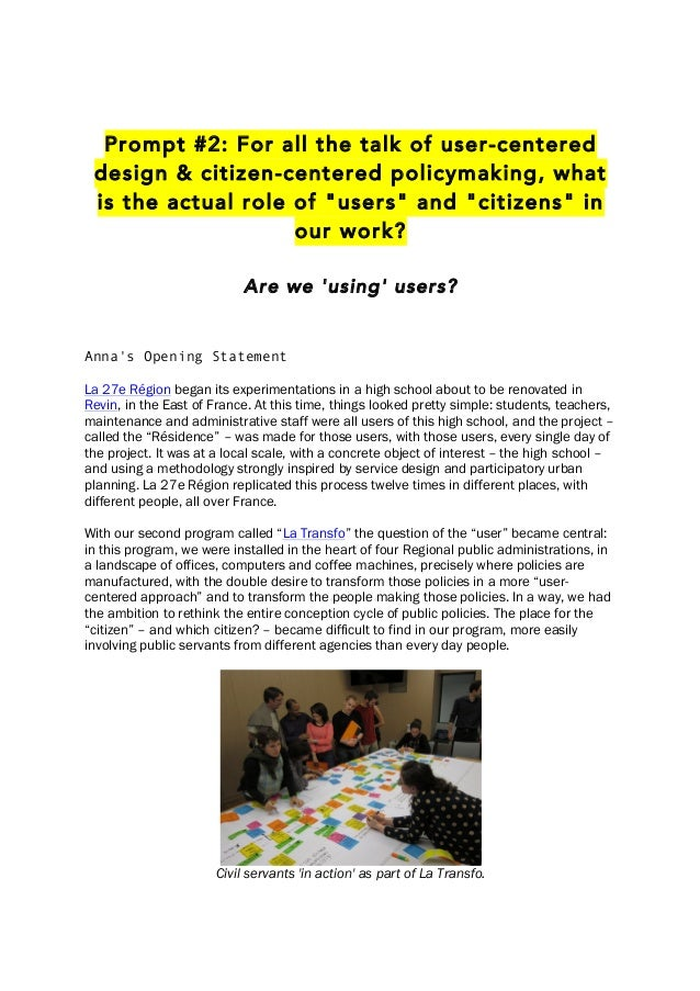 "Prompt #2: For all the talk of user-centered design & citizen-centered policymaking, what is the actual role of ""users"" an..."