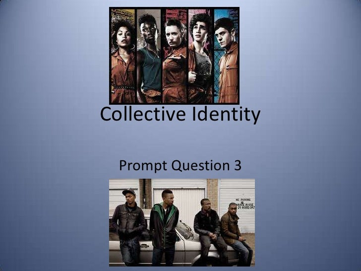 Collective Identity  Prompt Question 3