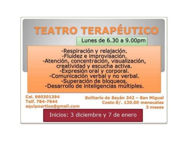 ¿Qué podemos aprovechar de las   sesiones de Teatro Terapéutico?1) Darnos cuenta de nuestros propiospensamientos, sentimie...