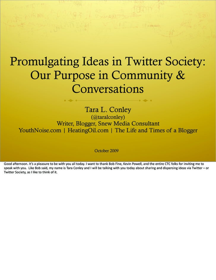 Promulgating Ideas in Twitter Society:        Our Purpose in Community &                Conversations                     ...