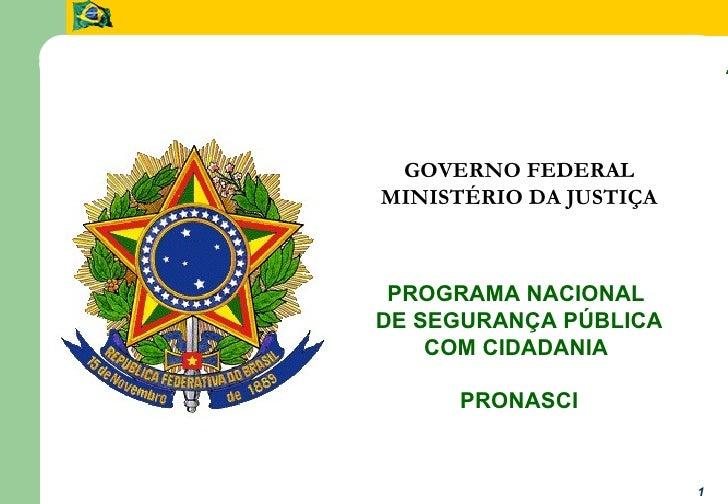 Programa Nacional Nacional de Segurança com Cidadania          Programa de Segurança Pública com Cidadania                ...