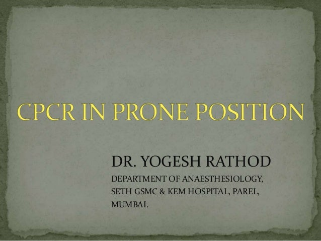 DR. YOGESH RATHOD DEPARTMENT OF ANAESTHESIOLOGY, SETH GSMC & KEM HOSPITAL, PAREL, MUMBAI.
