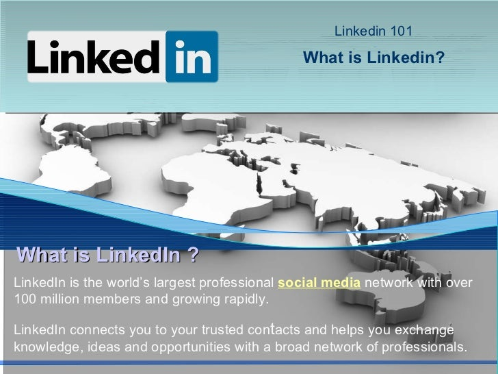 LinkedIn is the world's largest professional  social media   network with over 100 million members and growing rapidly.  L...