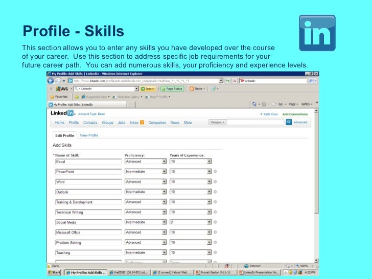 Profile - Skills This section allows you to enter any skills you have developed over the course of your career.  Use this ...