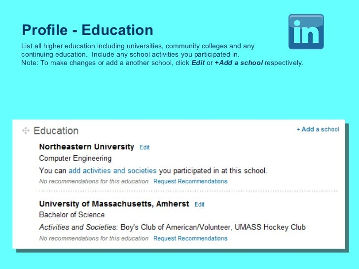 Profile - Education List all higher education including universities, community colleges and any continuing education.  In...