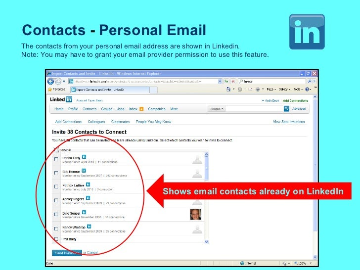 Contacts  -  Personal Email Shows email contacts already on LinkedIn The contacts from your personal email address are sho...